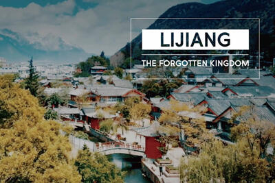 Video: Lijiang: The Forgotten Kingdom